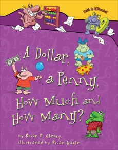 A Dollar, a Penny, How Much and How Many?, Cleary, Brian P.
