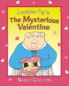 Louanne Pig in The Mysterious Valentine, 2nd Edition, Carlson, Nancy