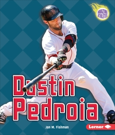 Dustin Pedroia, Fishman, Jon M.