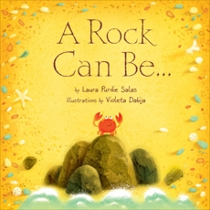 A Rock Can Be . . ., Salas, Laura Purdie