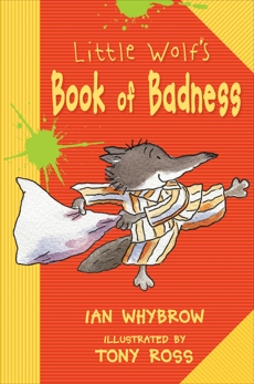 Little Wolf's Book of Badness, Whybrow, Ian