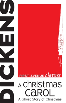 A Christmas Carol: A Ghost Story of Christmas, Dickens,  Charles