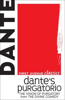 Dante's Purgatorio: The Vision of Purgatory from The Divine Comedy, Alighieri, Dante
