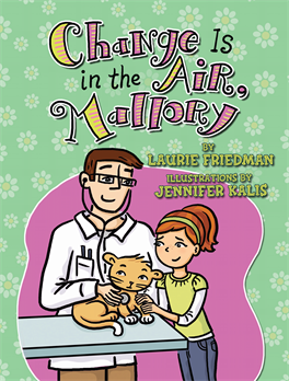 Change Is in the Air, Mallory, Friedman, Laurie & Friedman, Laurie B.