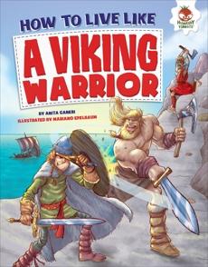 How to Live Like a Viking Warrior, Ganeri, Anita