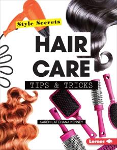 Hair Care Tips & Tricks, Kenney, Karen Latchana
