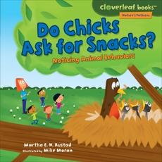 Do Chicks Ask for Snacks?: Noticing Animal Behaviors, Rustad, Martha E. H.