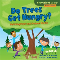 Do Trees Get Hungry?: Noticing Plant and Animal Traits, Rustad, Martha E. H.
