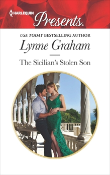 The Sicilian's Stolen Son: Escape to Sicily with this Secret Baby Romance, Graham, Lynne