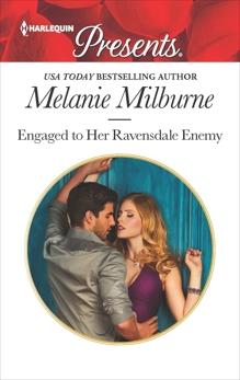 Engaged to Her Ravensdale Enemy, Milburne, Melanie
