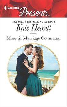 Moretti's Marriage Command, Hewitt, Kate