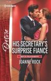 His Secretary's Surprise Fiancé: A Billionaire Boss Workplace Romance, Rock, Joanne