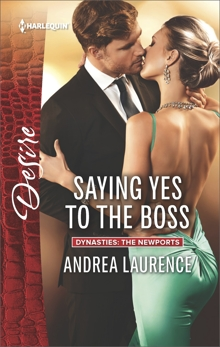 Saying Yes to the Boss: A Billionaire Boss Workplace Romance, Laurence, Andrea