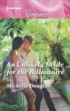 An Unlikely Bride for the Billionaire, Douglas, Michelle