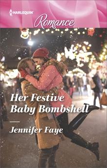 Her Festive Baby Bombshell, Faye, Jennifer
