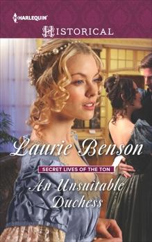 An Unsuitable Duchess: A Regency Historical Romance, Benson, Laurie