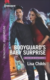 Bodyguard's Baby Surprise: A Protector Hero Romance, Childs, Lisa