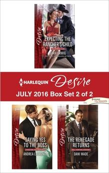 Harlequin Desire July 2016 - Box Set 2 of 2: An Anthology, Orwig, Sara & Laurence, Andrea & Wade, Dani