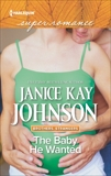 The Baby He Wanted, Johnson, Janice Kay