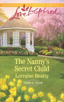 The Nanny's Secret Child: A Fresh-Start Family Romance, Beatty, Lorraine