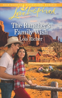 The Rancher's Family Wish: A Wholesome Western Romance