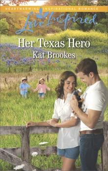 Her Texas Hero, Brookes, Kat