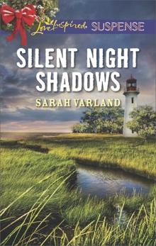 Silent Night Shadows: Faith in the Face of Crime, Varland, Sarah