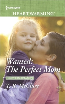 Wanted: The Perfect Mom: A Clean Romance, McClure, T. R.