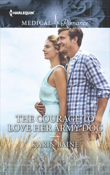 The Courage to Love Her Army Doc, Baine, Karin