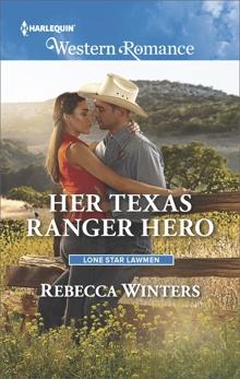 Her Texas Ranger Hero, Winters, Rebecca