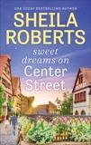 Sweet Dreams on Center Street, Roberts, Sheila