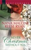 Never Christmas Without You: An Anthology, Malone, Nana & Ryan, Reese