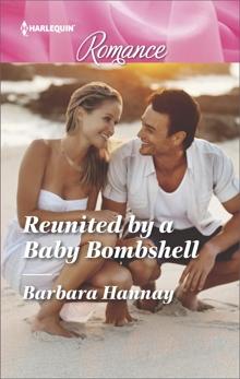 Reunited by a Baby Bombshell, Hannay, Barbara