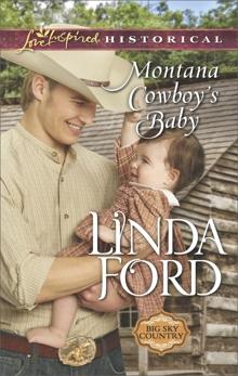 Montana Cowboy's Baby: An Inspirational Novel, Ford, Linda