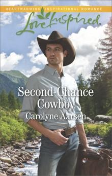 Second-Chance Cowboy: A Fresh-Start Family Romance, Aarsen, Carolyne