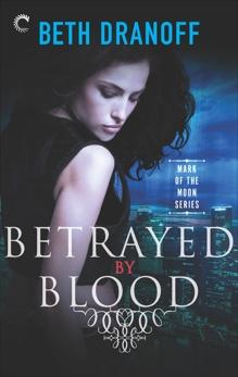 Betrayed by Blood, Dranoff, Beth