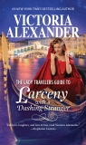 The Lady Travelers Guide to Larceny with a Dashing Stranger: A Historical Romance, Alexander, Victoria