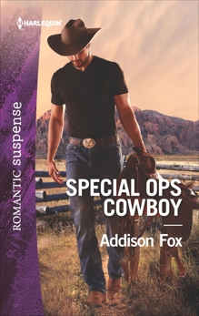 Special Ops Cowboy: A Western Romantic Suspense Novel, Fox, Addison