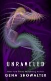 Unraveled, Showalter, Gena