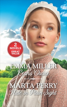 Leah's Choice & Hide in Plain Sight: An Anthology, Perry, Marta & Miller, Emma