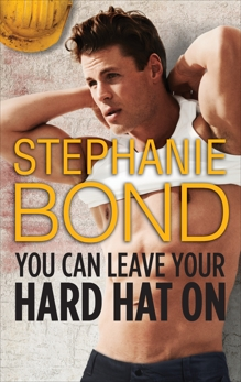 You Can Leave Your Hard Hat On, Bond, Stephanie