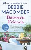 Between Friends, Macomber, Debbie & Ross, JoAnn