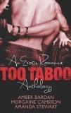 Too Taboo: An Erotic Romance Anthology, Bardan, Amber & Cameron, Morgaine & Stewart, Amanda