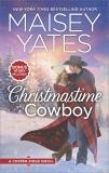 Christmastime Cowboy: A Small-Town Romance, Yates, Maisey
