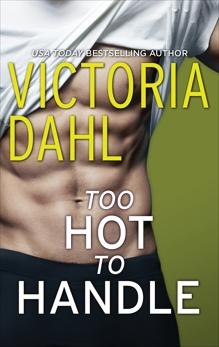 Too Hot to Handle: A Romance Novel, Dahl, Victoria