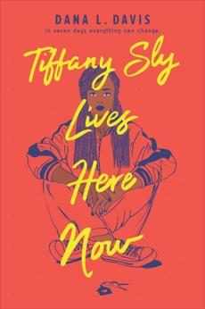Tiffany Sly Lives Here Now, Davis, Dana L.