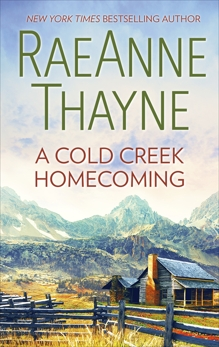 A Cold Creek Homecoming, Thayne, RaeAnne