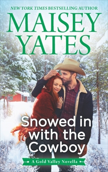 Snowed in with the Cowboy, Yates, Maisey