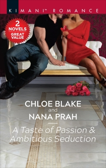 A Taste of Passion & Ambitious Seduction: A 2-in-1 Collection, Prah, Nana & Blake, Chloe