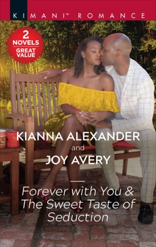 Forever with You & The Sweet Taste of Seduction: A 2-in-1 Collection, Alexander, Kianna & Avery, Joy